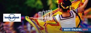 México como uno de los mejores destinos turísticos en el 2014/ Lonely Planet.
