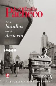 """""""Las batallas en el desierto"""", de José Emilio Pacheco, Ediciones Era, México, 2011."""