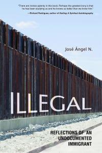 """Portada del libro """"Illegal: Reflections of an Undocumented Immigrant"""" de José Ángel N.  Cortesía: Universidad de Illinois."""