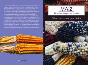 """Ricardo Ariza, """"Maíz. El sustento que da la vida. El huerto en casa, guía básica"""". Editorial SelloImpreso. México. Septiembre 2014. 78. Págs."""