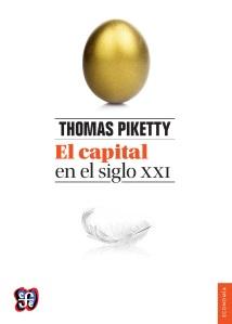"""""""El capital en el siglo XXI"""", de de Thomas Piketty,  Fondo de Cultura Económica, México, 2014,  649 pp."""