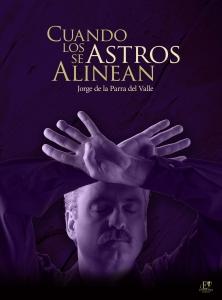 """""""Cuando los astros se alinean"""", Escriba Editores, México, 2008.  78 pp."""